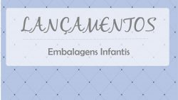 Lançamentos – Linhas Infantis